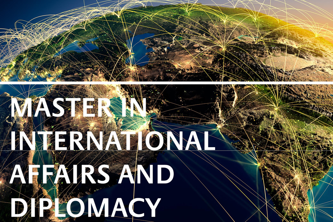 MASTER IN INTERNATIONAL AFFAIRS AND DIPLOMACY REGISTRATIONS  ARE NOW OPEN!