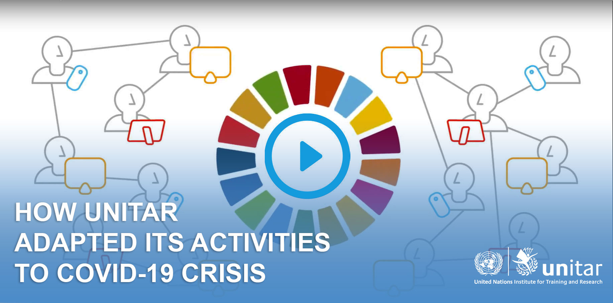 How UNITAR adapted its activities to COVID-19 crisis